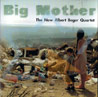 Big Mother - The New Albert Beger Quartet