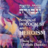 Songs of the Holocaust and Heroism Par Cantor Louis Danto