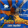 Come Together by Sesto Sento