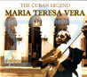 The Cuban Legend Par Maria Teresa Vera