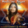 Medicine Power by Oliver Shanti