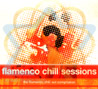 Flamenco Chill Sessions - Vol. 1 by Various