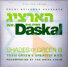 Shades of Green 3: Hartzig With Shloime Daskal by Yossi Green