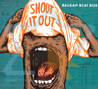 Shout It Out Por Balkan Beat Box