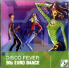 Disco Fever - 90's Euro Dance by Various