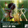 Disco Fever - Best of the 80's Par Various