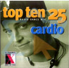 Top Ten Radio Dance Mix 25 - Cardio by Various