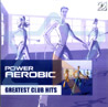 Power Aearobic - Greatest Club Hits by Various