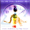 The Little Chakra Meditation Album by Philip Permutt