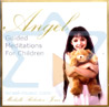 Angel - Guided Meditation for Children by Michelle Roberton - Jones