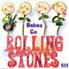 Babies Go Rolling Stones
