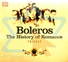 Boleros - The History of Romance by Various