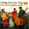 Songs from the Taiga के द्वारा Balalaika Ensemble Wolga