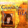 Legends of Flamenco - Camaron de La Isla by Camaron de La Isla