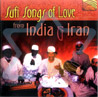 Sufi Songs of Love from India & Iran - Various