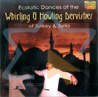 Ecstatic Dances of the Whirling & Howling Dervishes of Turkey & Syria by Various