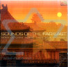 Sounds of the Far East by Various