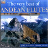 The Very Best of Andean Flutes Par Joel Francisco Perri