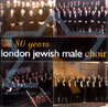 80 Years Par London Jewish Male Choir