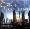 Gaelic Scotland - Vol. 2 by Various