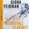 The Incredible Clarinet by Giora Feidman