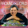 Around the World Von Cantor Moshe Schulhof
