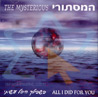 All I Did For You by The Mysterious