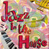 Jazz in the House 1 by Various