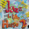 Jazz in the House 2 के द्वारा Various